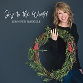 Joy to the World by Jennifer Naegele