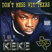 Don't Mess Wit Texas by Lil' Keke