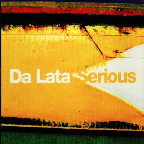 Serious by Da Lata