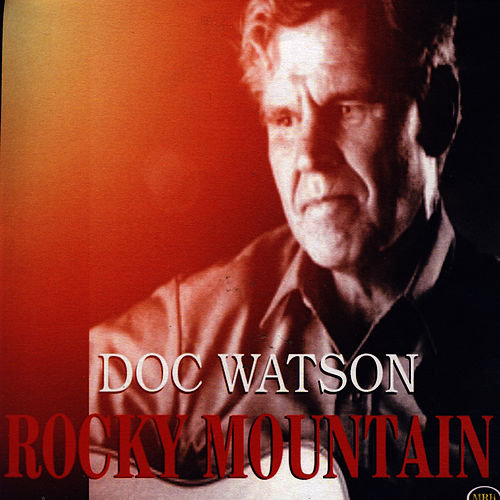 Play & Download Rocky Mountain by Doc Watson | Napster