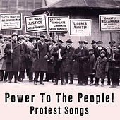 Play & Download Power To The People - Protest Songs by Various Artists | Napster