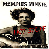 Hot Stuff by Memphis Minnie