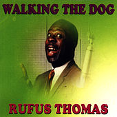 Play & Download Walking The Dog by Rufus Thomas | Napster