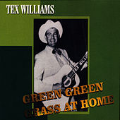 Play & Download Green Green Grass At Home by Tex Williams | Napster
