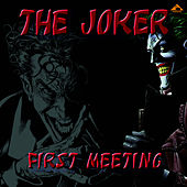 First Meeting by The Joker