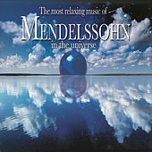 Play & Download Most Relaxing Mendelssohn by Various Artists | Napster