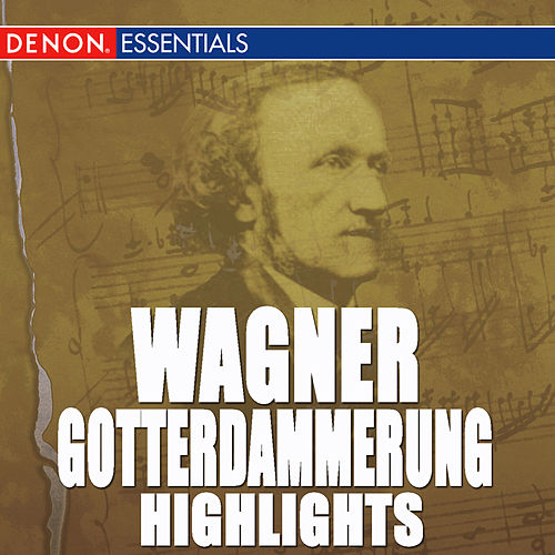 Play & Download Wagner: Gotterdammerung Highlights by Grosses Symphonieorchster | Napster