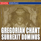 Play & Download Gregorian Chant: Surrexit Dominus by Cantori Gregoriani | Napster