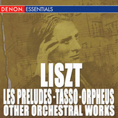 Liszt: Les Préludes - Tasso - Orpheus - Other Orchestra Works by Alfred Scholz