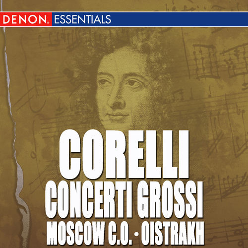 Play & Download Corelli: Concerto Grossi No. 1 - 4 by David Oistrakh | Napster