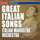 Play & Download Great Italian Songs by Italian Mandoline Orchestra | Napster