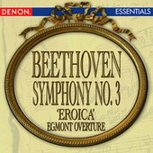 Play & Download Beethoven: Symphony No. 3 'Eroica' - Egmont Overture by Various Artists | Napster