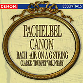 Play & Download Pachelbel: Canon in D - Bach: Air on a G String - Handel: Largo from 'Xerxes' - Hallelujah Chorus - Clarke: Trumpet Voluntary by Various Artists | Napster