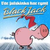 Vår julskinka har rymt by Blackjack