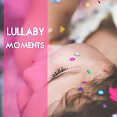 Lullaby Moments by Rockabye Lullaby