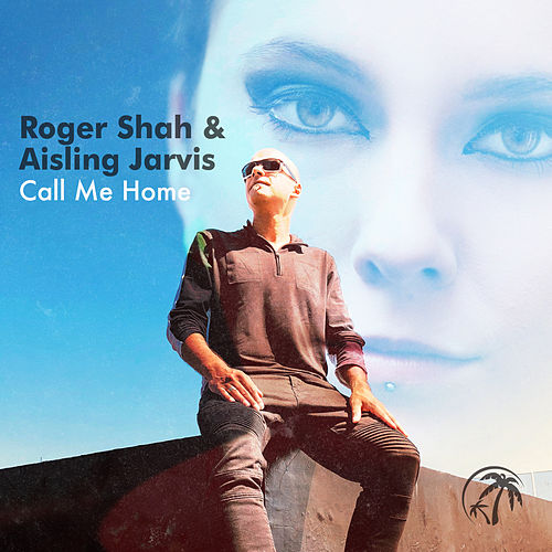 Call Me Home by Roger Shah