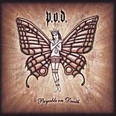Play & Download Payable On Death by P.O.D. | Napster