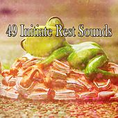 49 Initiate Rest Sounds by Sounds of Nature Relaxation