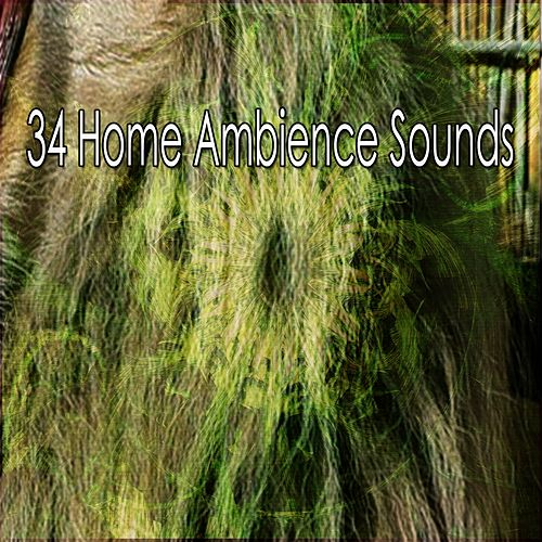 34 Home Ambience Sounds by Lullaby Land