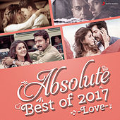 Absolute Best of 2017 (Love) by Various Artists