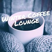 Winter Coffee Lounge (60 Tracks Finest Relaxed Cosy Winter Coffee Piano Lounge & Smooth Jazz Music) by Various Artists