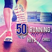 50 Running Mega Hits Chill by Various Artists