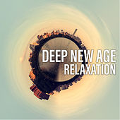 Deep New Age Relaxation by Relaxing Sounds of Nature