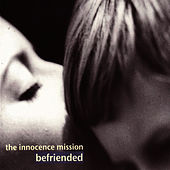 Play & Download Befriended by The Innocence Mission | Napster