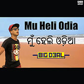 Mu Heli Odia - Single by Big Deal