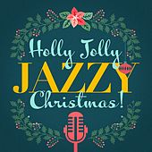Holly Jolly Jazzy Christmas! by Various Artists