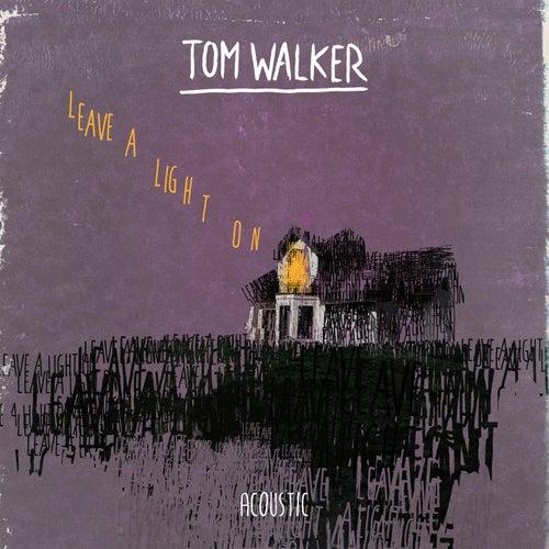 Leave a Light On (Acoustic) di Tom Walker