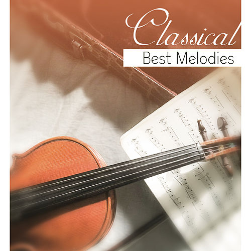 Classical Best Melodies de The Best Relaxing Music Academy