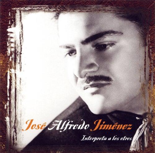 Play & Download Interpreta A Los Otros by Jose Alfredo Jimenez | Napster