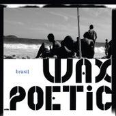 Brasil von Wax Poetic