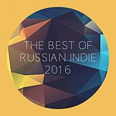 The Best of Russian Indie 2016 by Various Artists