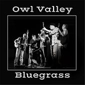 Owl Valley Bluegrass by Owl Valley Bluegrass Band