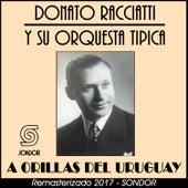 A Orillas del Uruguay by Donato Racciatti y Su Orquesta Típica