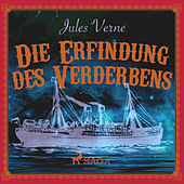 Die Erfindung des Verderbens (Ungekürzt) von Jules Verne