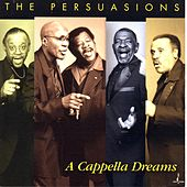 A Cappella Dreams by The Persuasions