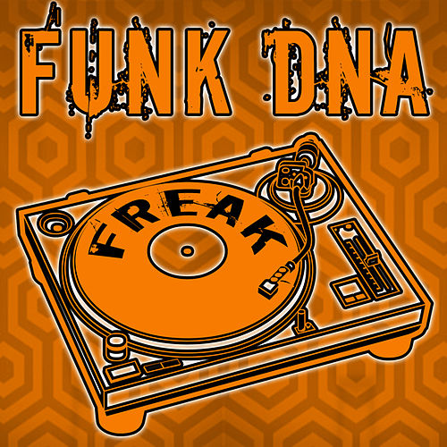 Play & Download Freak by Funk DNA | Napster