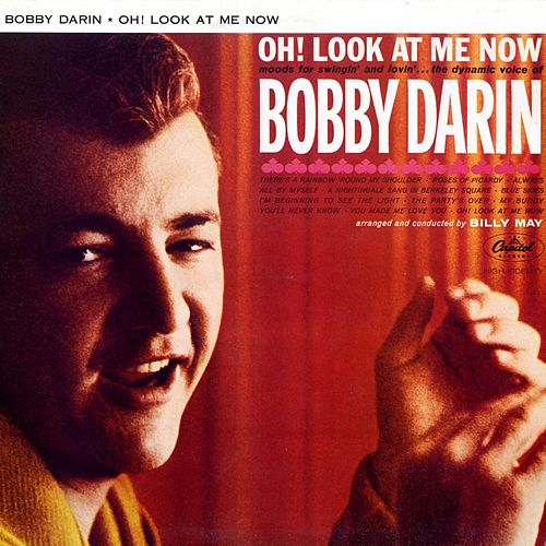 Play & Download Oh! Look At Me Now by Bobby Darin | Napster