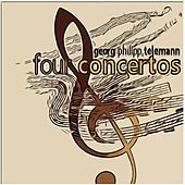 Play & Download Telemann: Four Concertos by Various Artists | Napster
