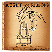 Play & Download Your Love Is The Smallest Doll by Agent Ribbons | Napster