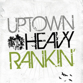 Play & Download Uptown Heavy Ranking by Various Artists | Napster