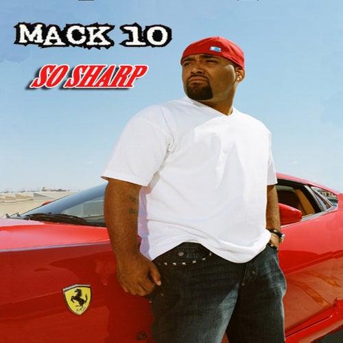 So Sharp by Mack 10