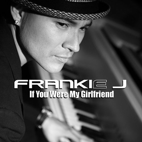 Play & Download If You Were My Girlfriend by Frankie J | Napster