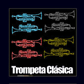 Play & Download Trompeta Clásica by Various Artists | Napster
