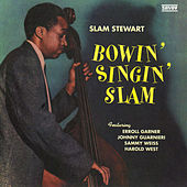 Play & Download Bowin' Singin' Slam by Slam Stewart | Napster