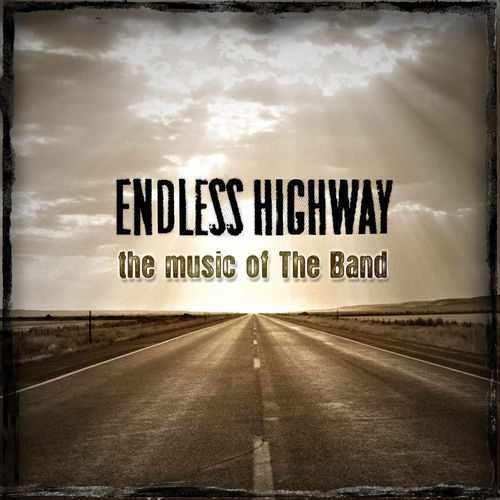 Play & Download Endless Highway: The Music of The Band by Various Artists | Napster