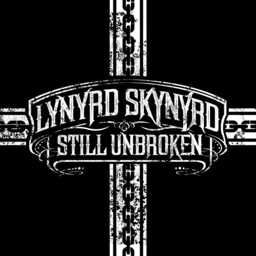 Play & Download Still Unbroken by Lynyrd Skynyrd | Napster